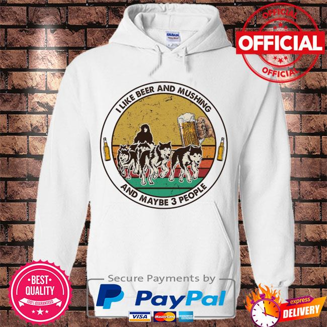 Wolf I like beer and fishing and maybe 3 people vintage s Hoodie white