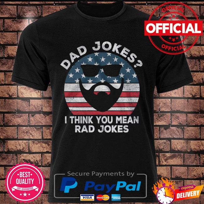 Dad jokes I think you mean rad jokes vintage American flag shirt
