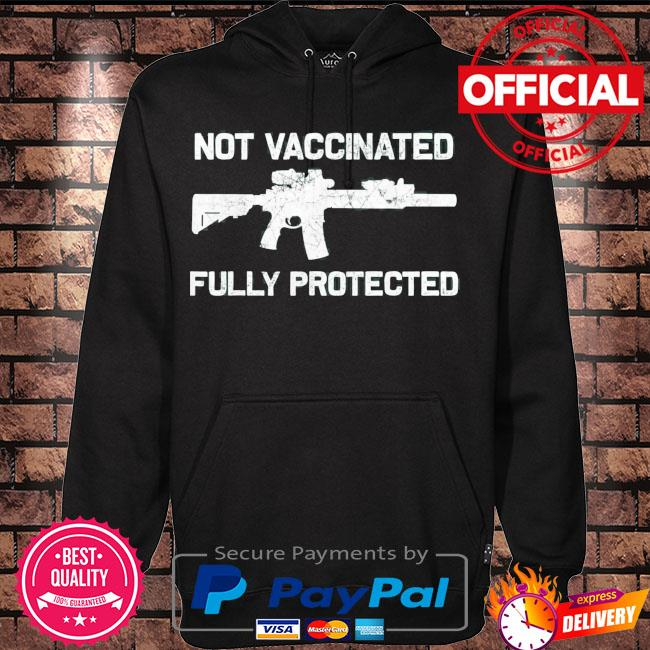 2a not vaccinated but fully protected pro gun anti vaccine s Hoodie black