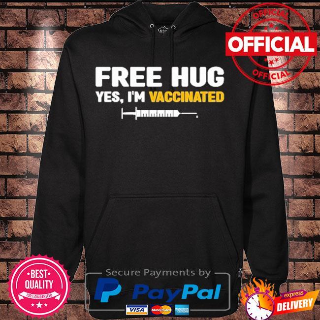 Free hug yes I'm vaccinated s Hoodie black