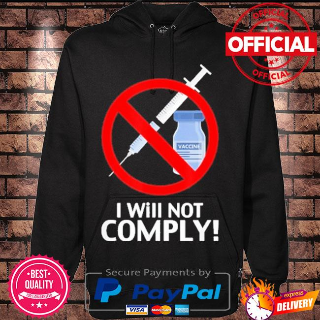 I Will Not Comply Vaccine s Hoodie black