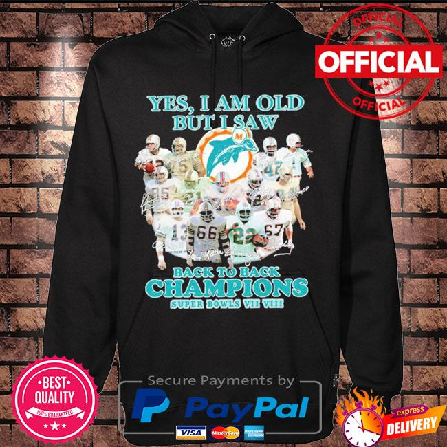Miami Dolphins yes I am old but I saw back to back Champions super bowls signatures s Hoodie black