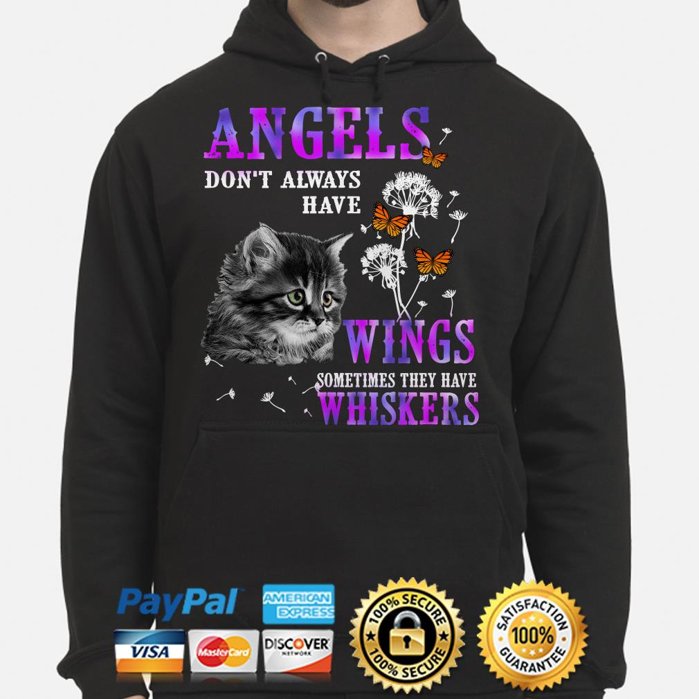 Angels Dont Always Have Wings Sometimes They Have Whiskers Cat hoodie