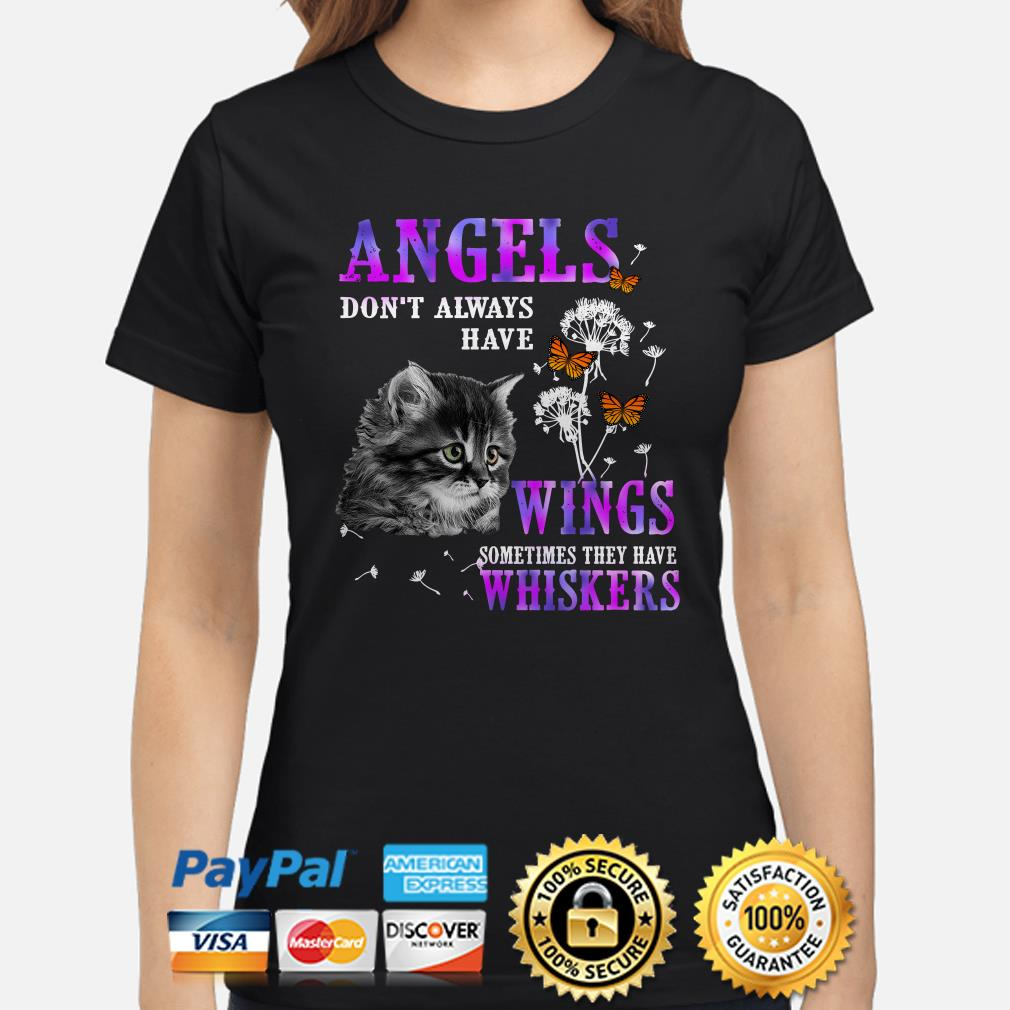 Angels Dont Always Have Wings Sometimes They Have Whiskers Cat ladies Shirt