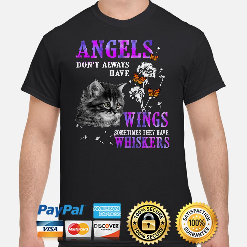 Angels Dont Always Have Wings Sometimes They Have Whiskers Cat Shirt