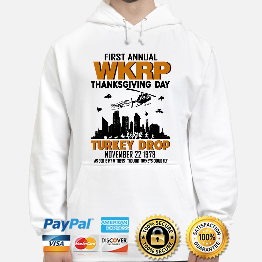 First Annual WKRP thanksgiving day Turkey Drop as god is my witness hoodie
