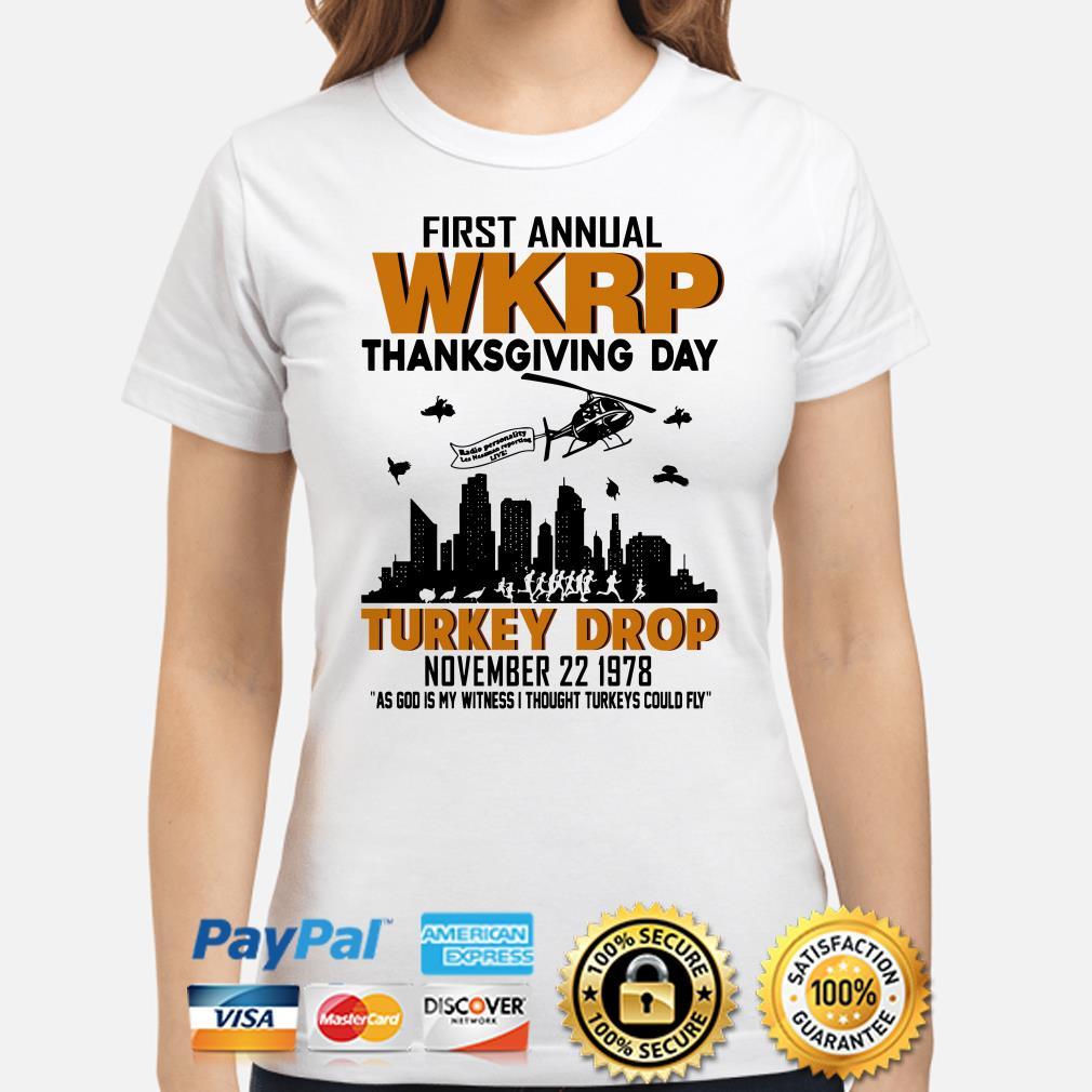 First Annual WKRP thanksgiving day Turkey Drop as god is my witness ladies shirt