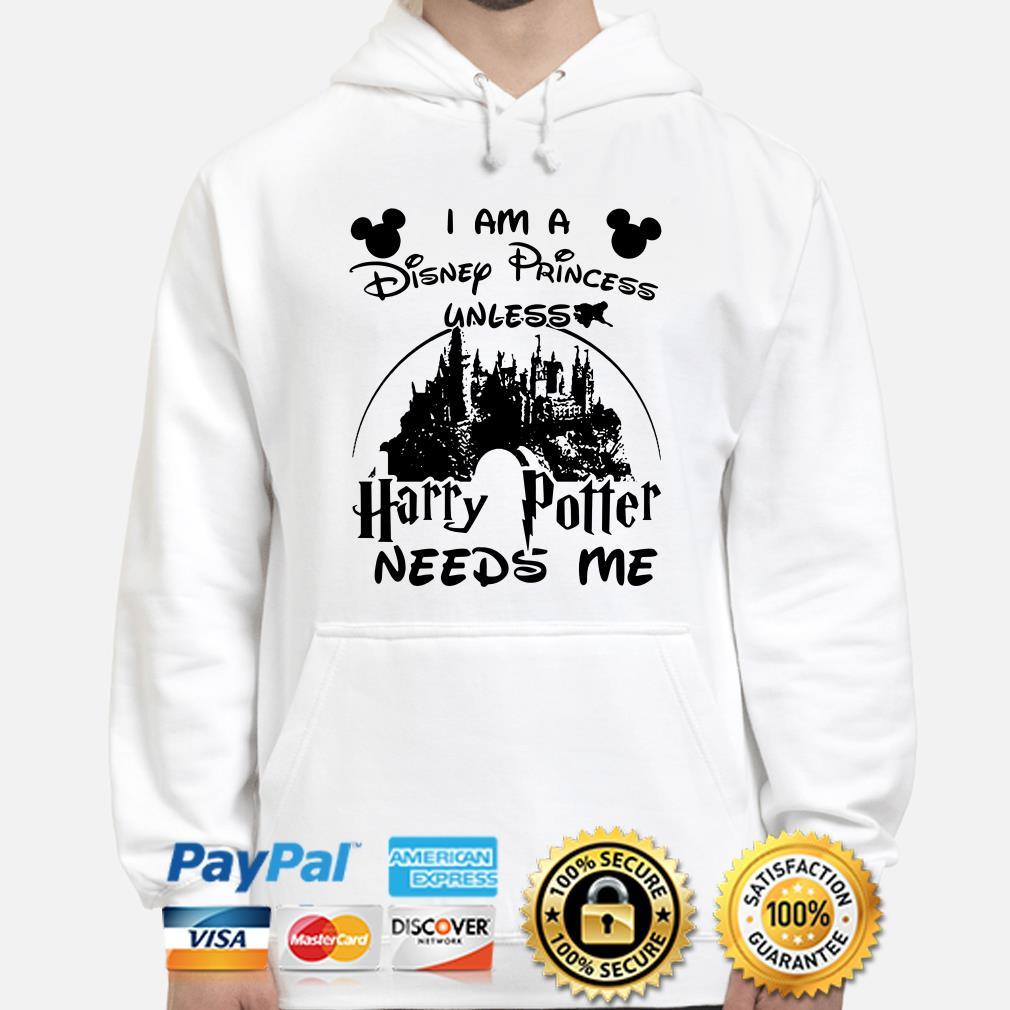 I am a Disney Princess unless Harry Potter needs me hoodie