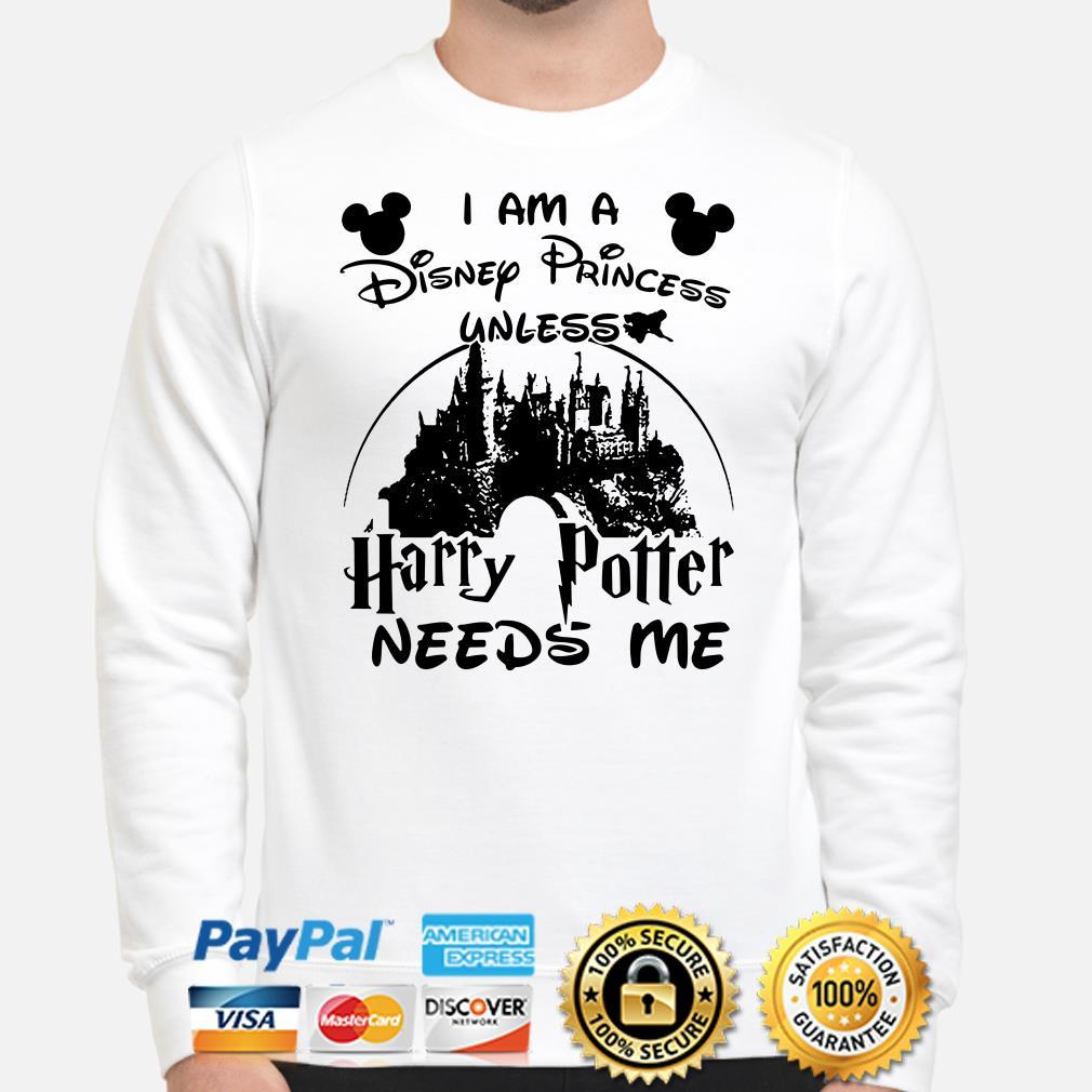I am a Disney Princess unless Harry Potter needs me sweater