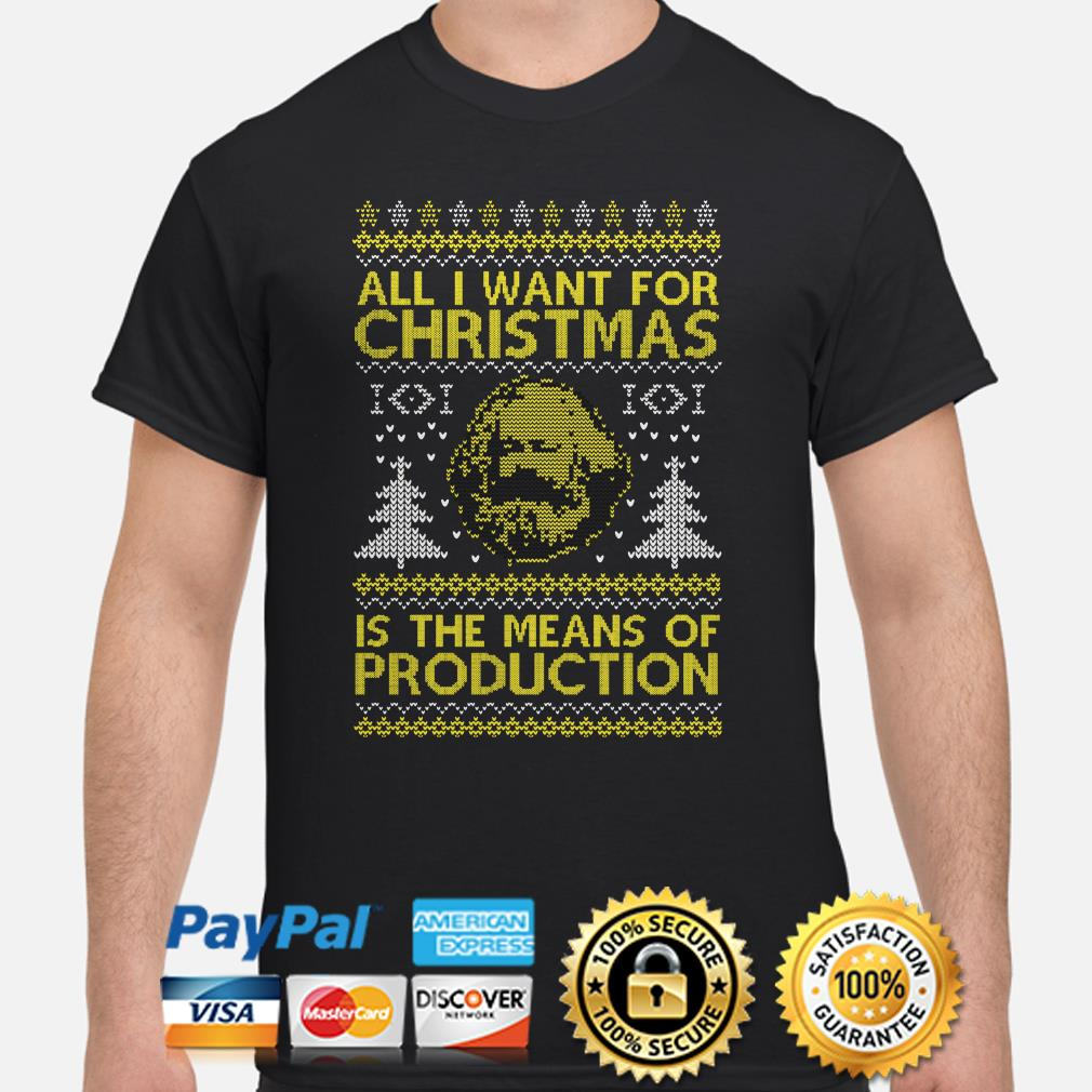 Karl Marx all I want for Christmas is the means of Production ugly shirt