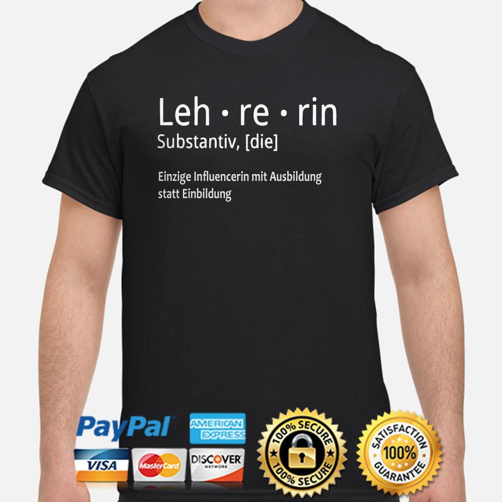 Leh re rin Einzige influencerin mit Ausbildung statt Einbildung shirt