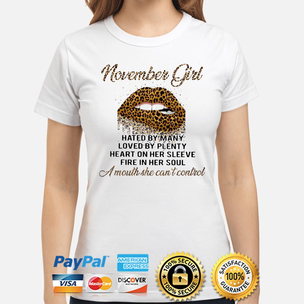 Leopard lip November girl hated by many loved by plenty ladies shirt