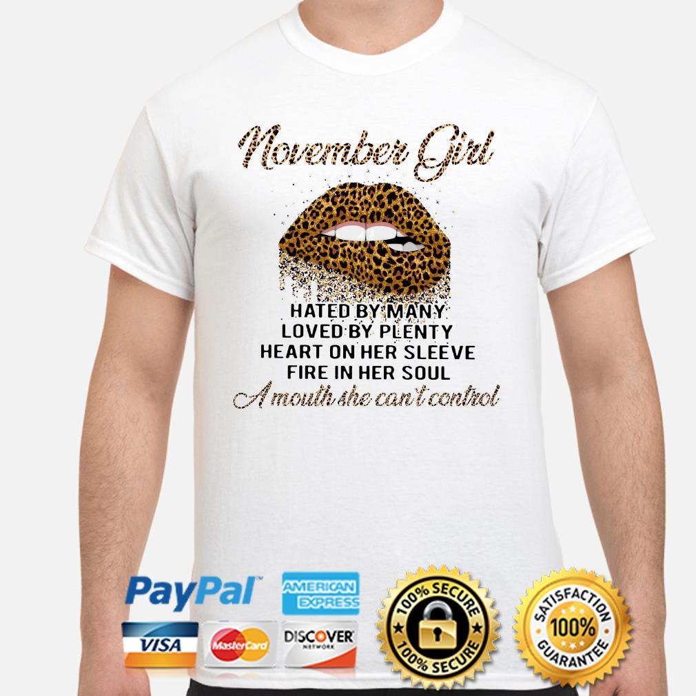 Leopard lip November girl hated by many loved by plenty shirt