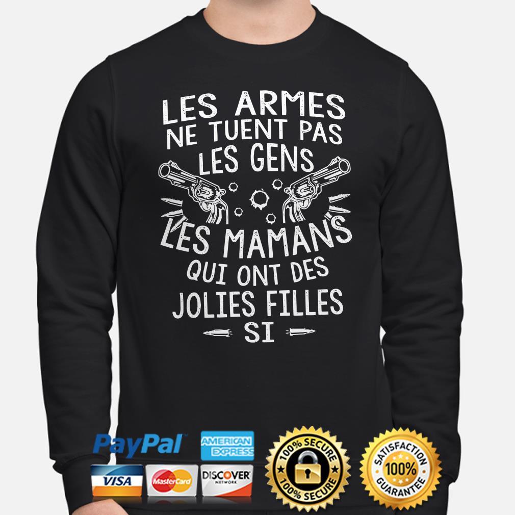 Les Armes ne tuent pas les gens les mamans qui ont des Jolies filles si sweater