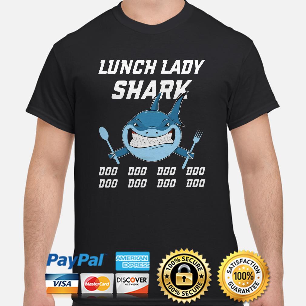 Lunch lady shark doo doo doo doo shirt