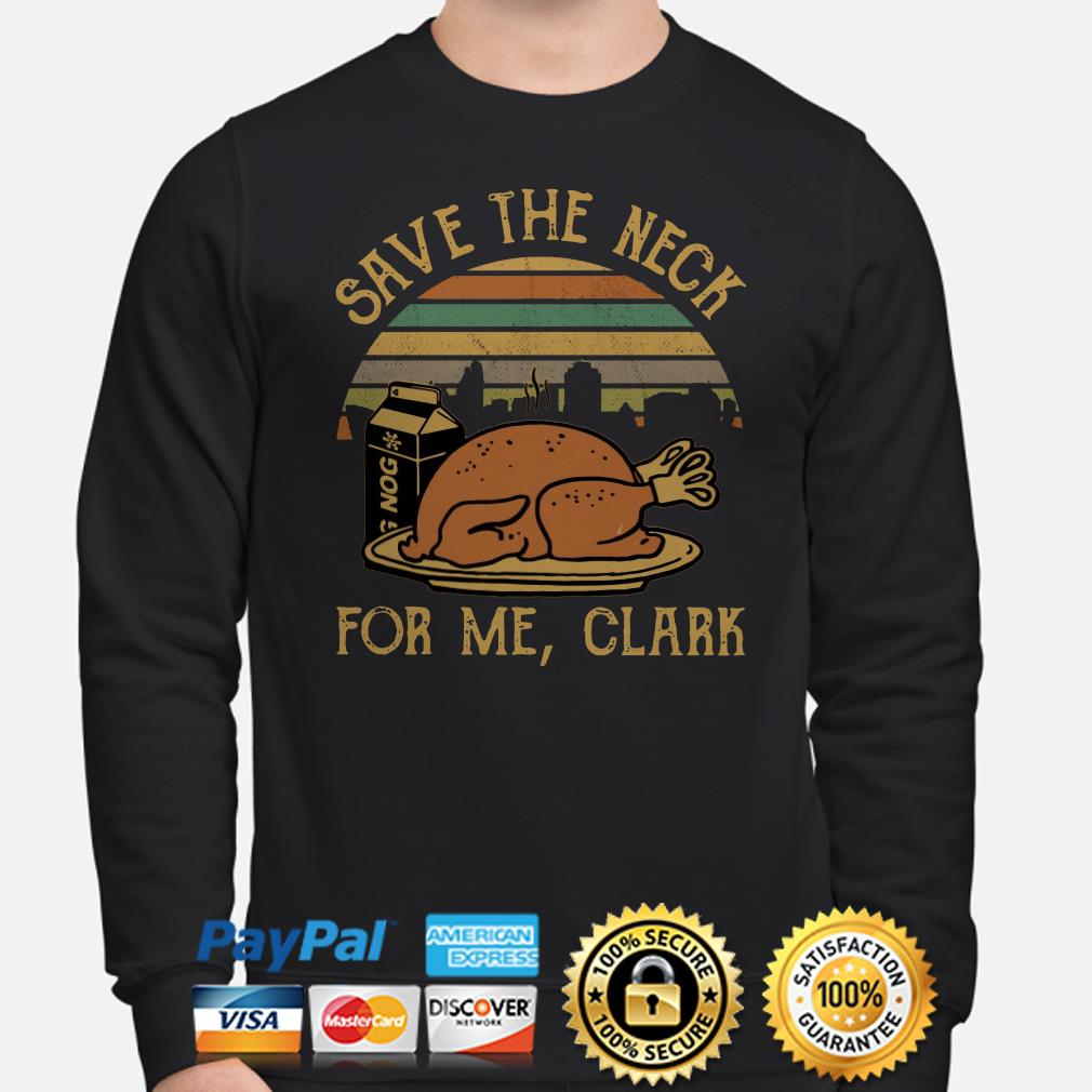 Save the neck for me Clank Thanksgiving vintage sweater