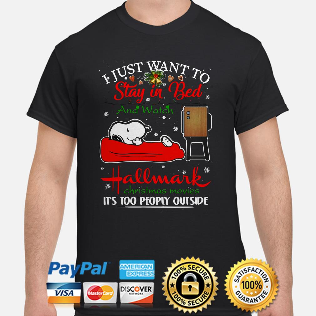 Snoopy I just want to stay in bed and watch Hallmark Christmas movies shirt