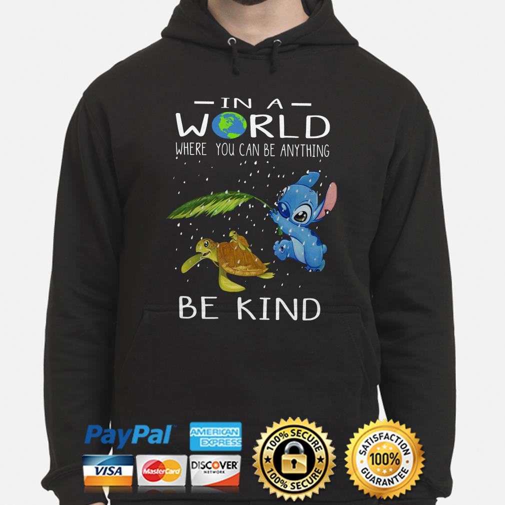 Stitch and Turtles in a world where you can be anything be kind hoodie