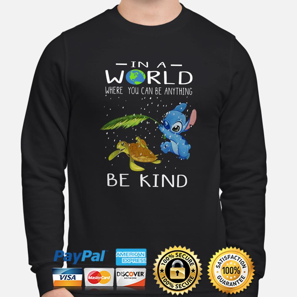 Stitch and Turtles in a world where you can be anything be kind sweater