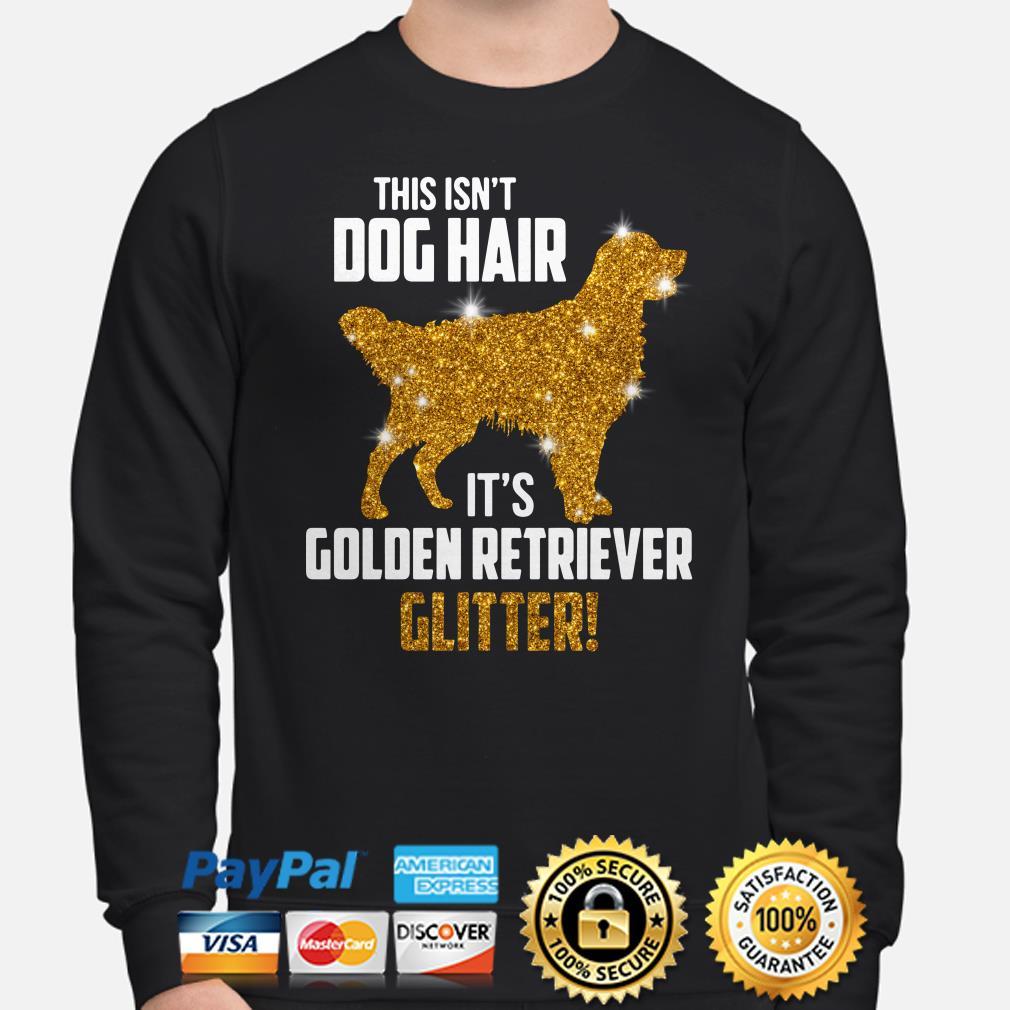 This isn't dog hair it's Golden Retriever Glitter sweater