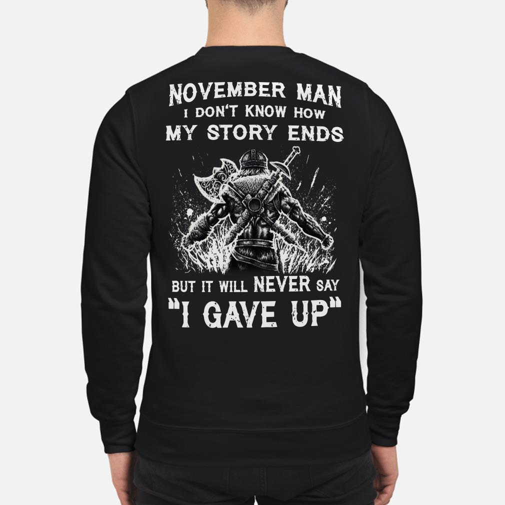 Viking November man I don't know how my story ends I never say I gave up sweater