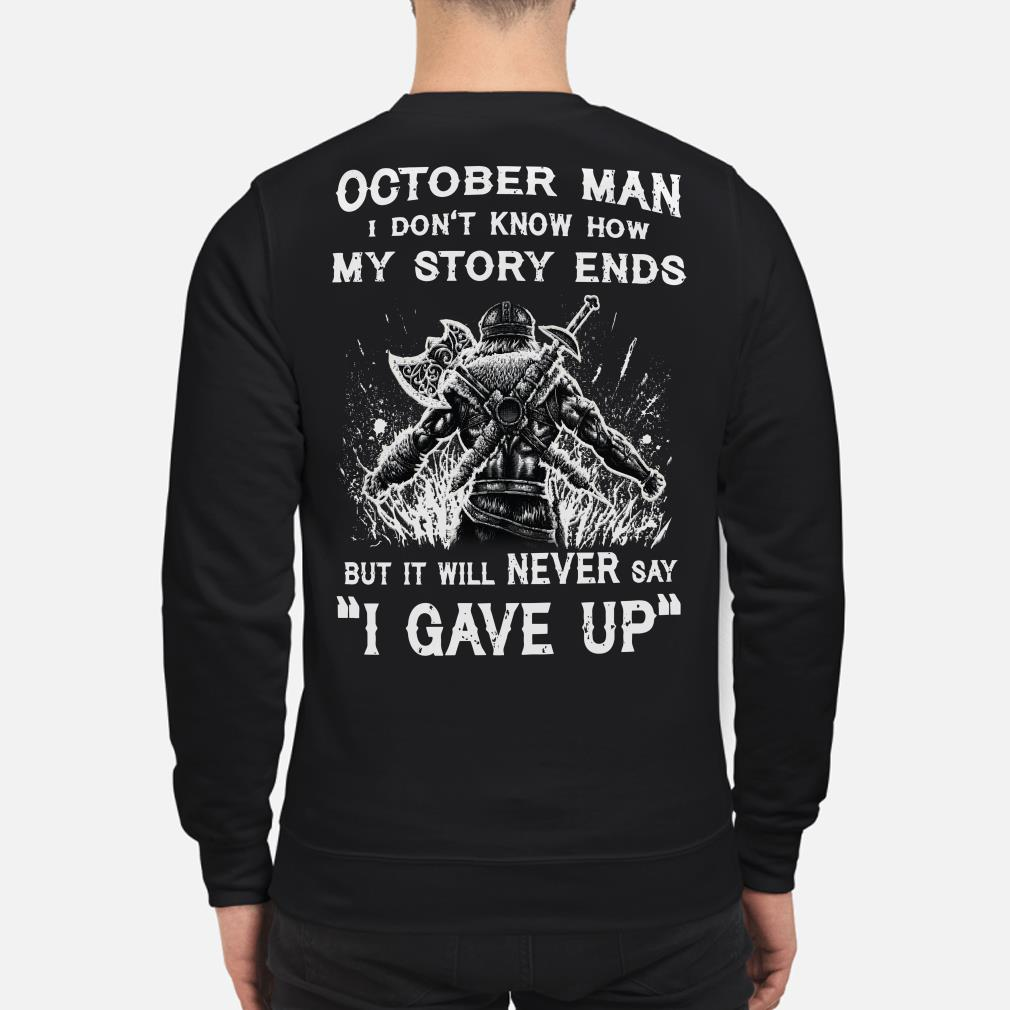Viking October man I don't know how my story ends I never say I gave up sweater