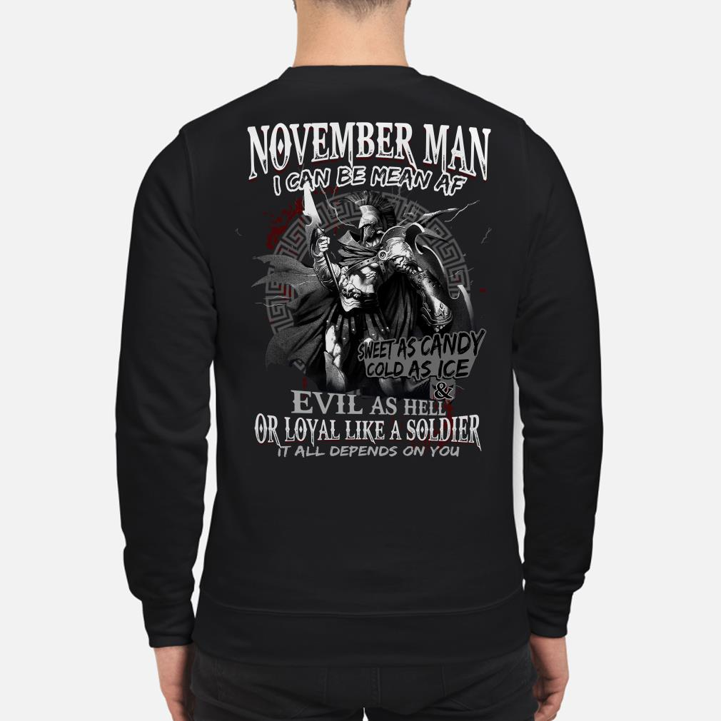 Warrior November man I can be mean af evil as hell it all depends on you sweater