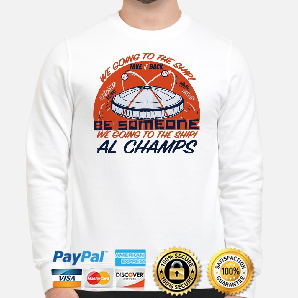 We going to the ship take it back be someone Al Champs sweater