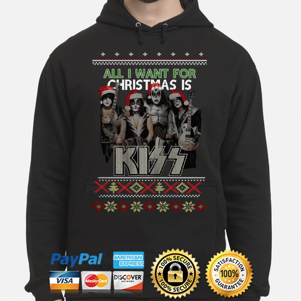All I want for Christmas is Kiss ugly hoodie