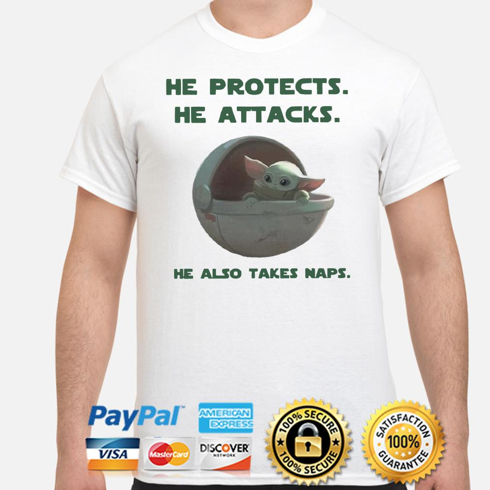 Baby Yoda he protects attacks also takes naps shirt