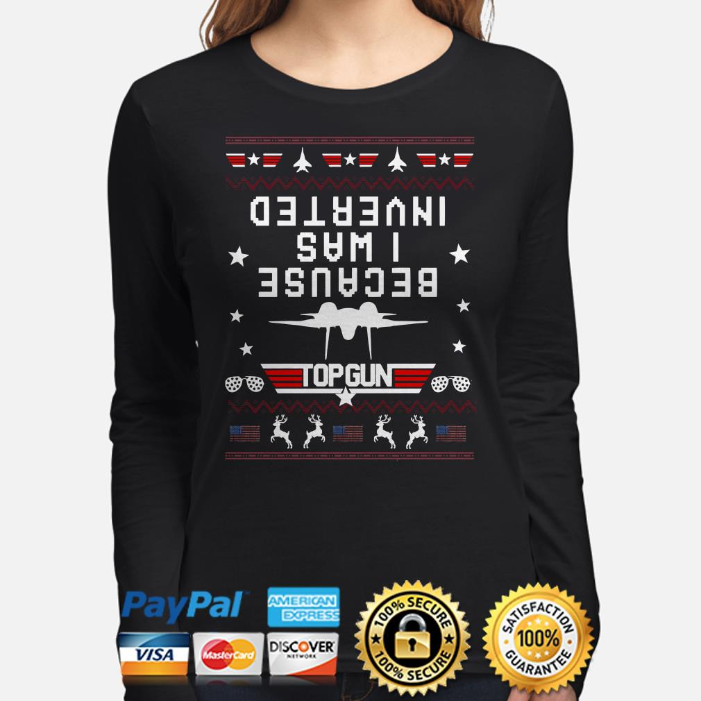 Because I was Inverted Top Gun USA flag ugly Christmas long sleeve