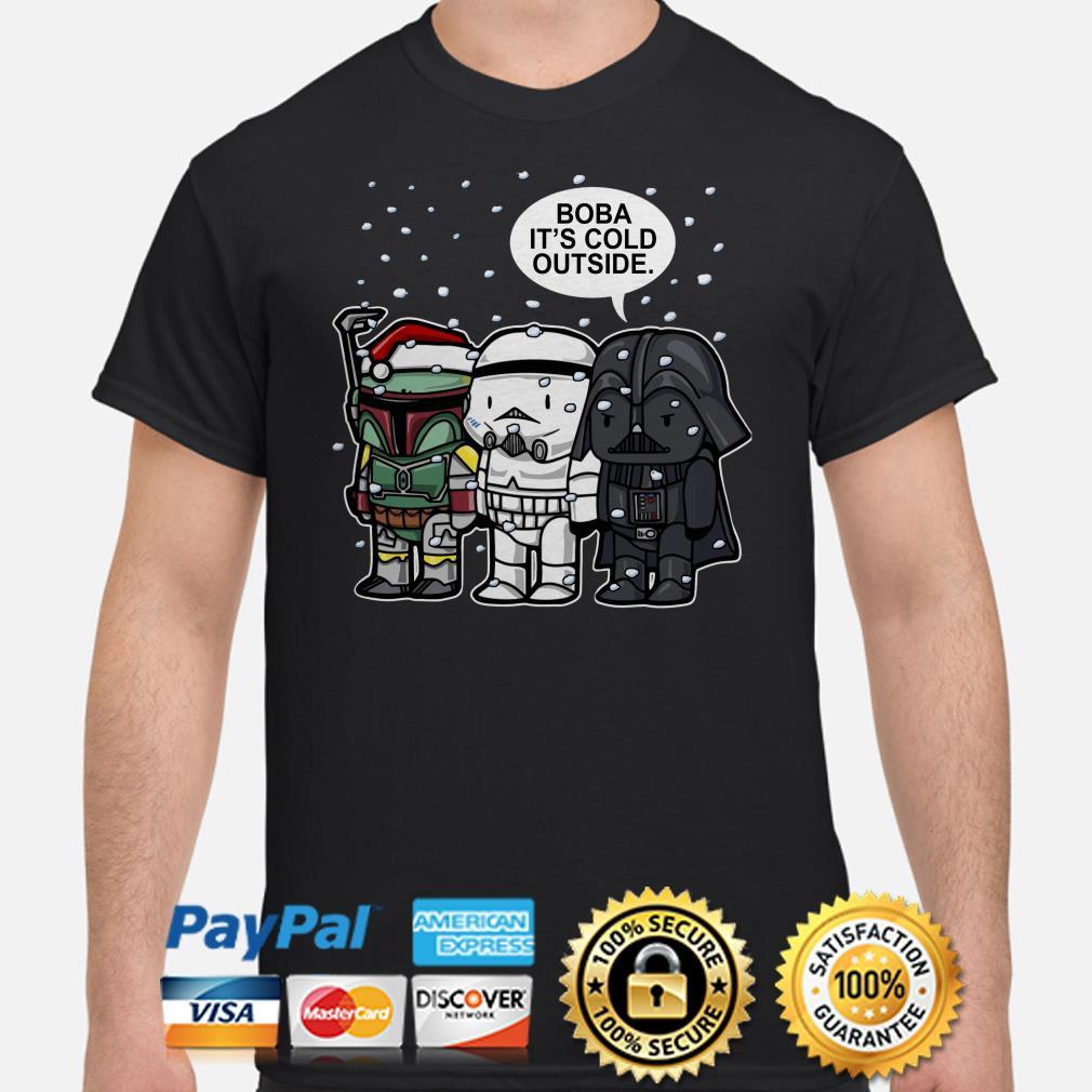 Darth Vader and Stormtrooper Boba it's cold outside shirt