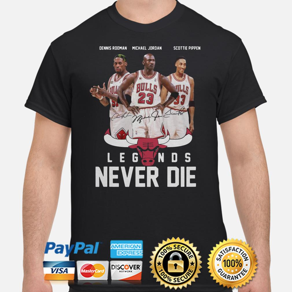 Dennis Rodman Michael Jordan Scottie Pippen legend never die shirt