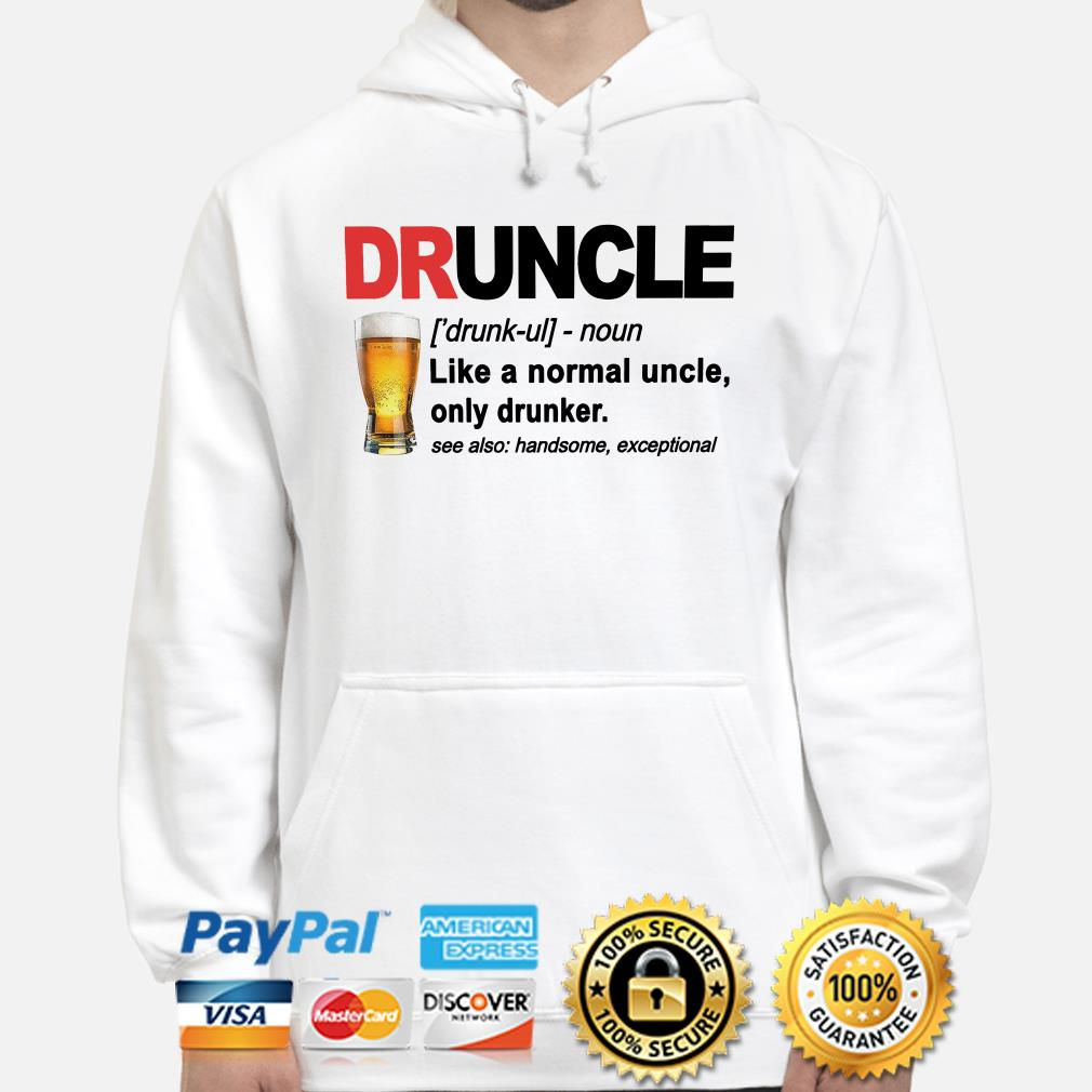 Druncle like a normal uncle unly dunker see also handsome axceptional Hoodie