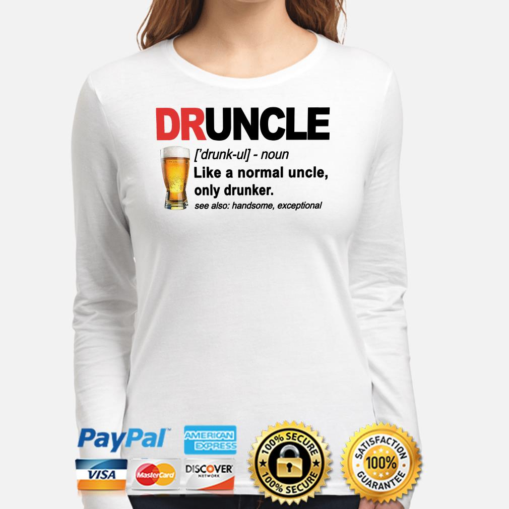 Druncle like a normal uncle unly dunker see also handsome axceptional Long sleeve