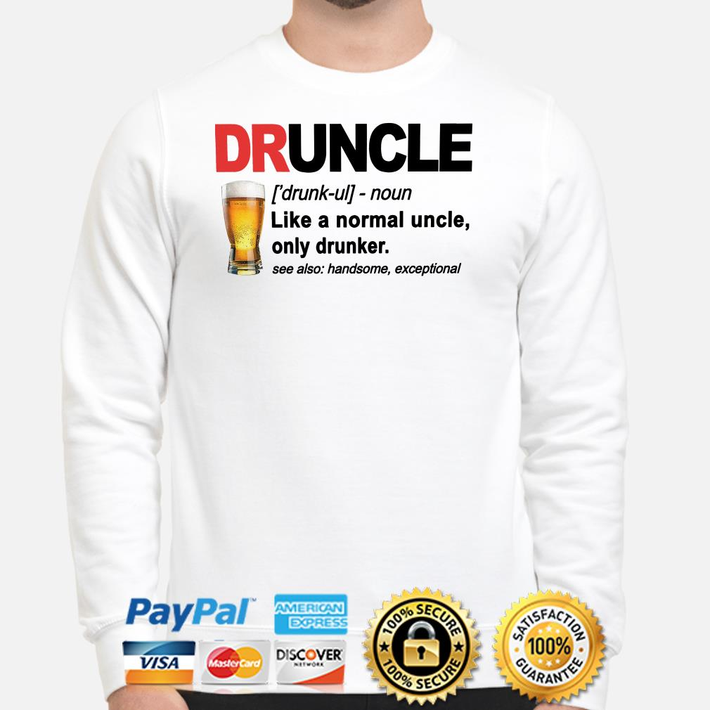 Druncle like a normal uncle unly dunker see also handsome axceptional Sweater