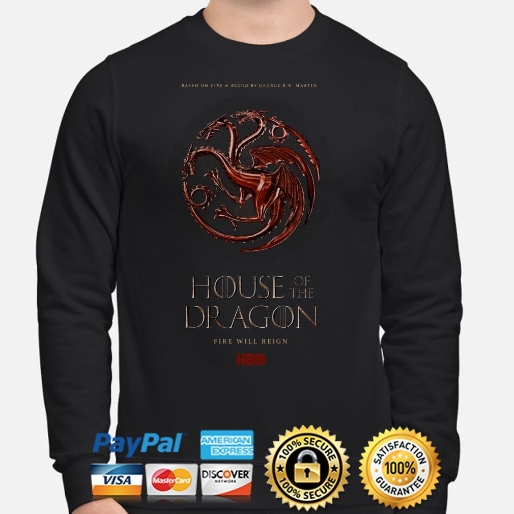 GOT House of the Dragon fire will reign poster sweater