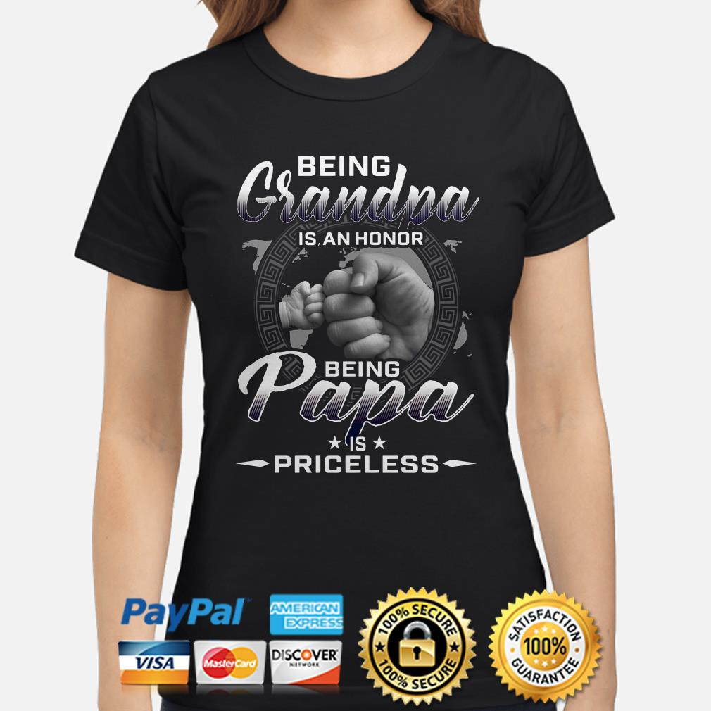 Being Grandpa is an honor being papa is priceless ladies shirt