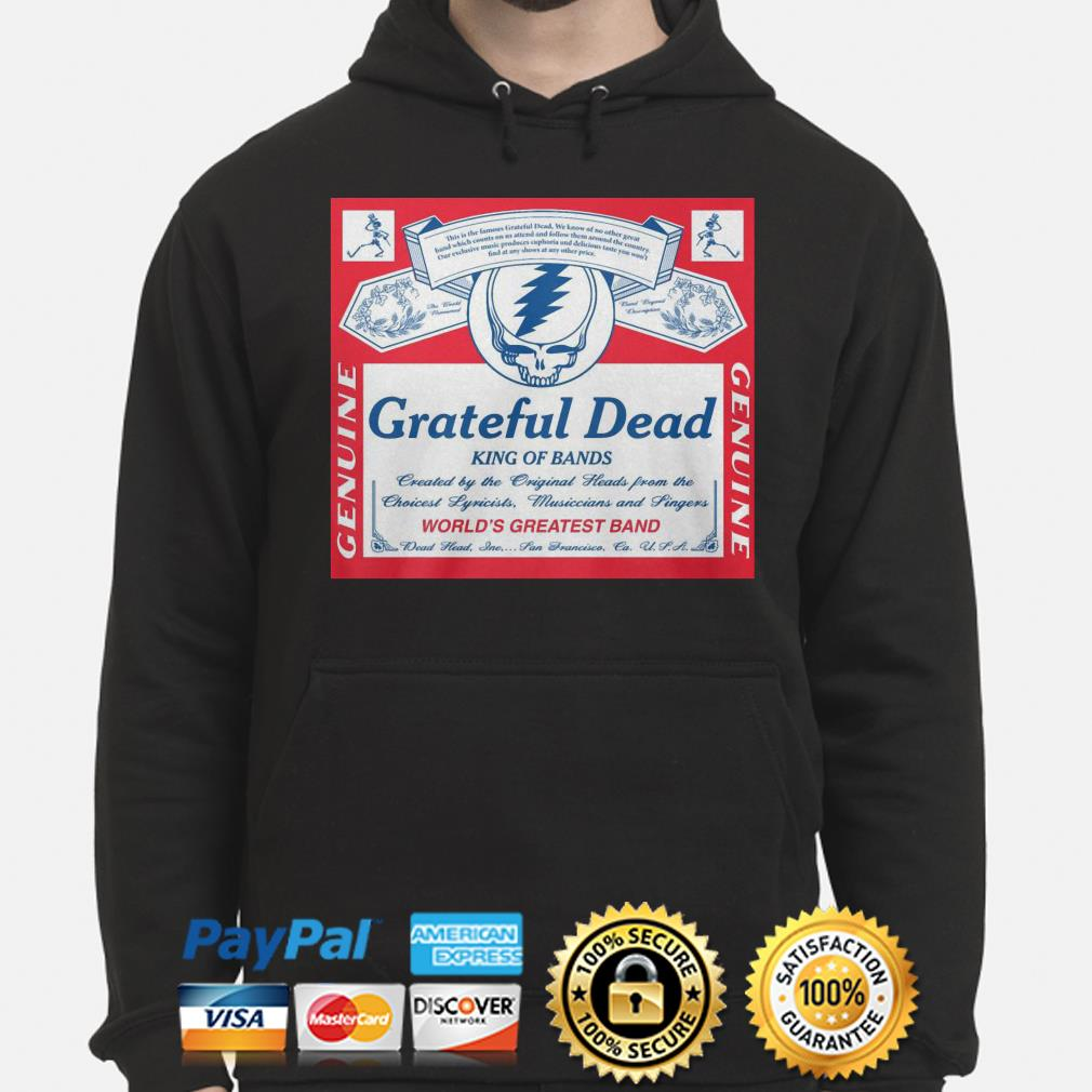 Grateful Dead king of bands world's greatest band hoodie