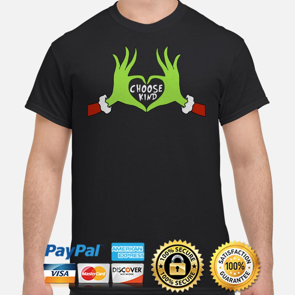 Grinch choose kind Christmas t-shirt