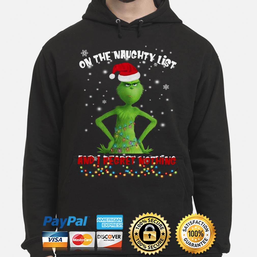 Grinch on the naughty list and I regret nothing Christmas hoodie