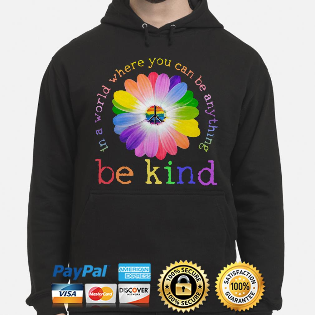 Hippie Sunflowers LGBT in a world where you can be anything be kind hoodie