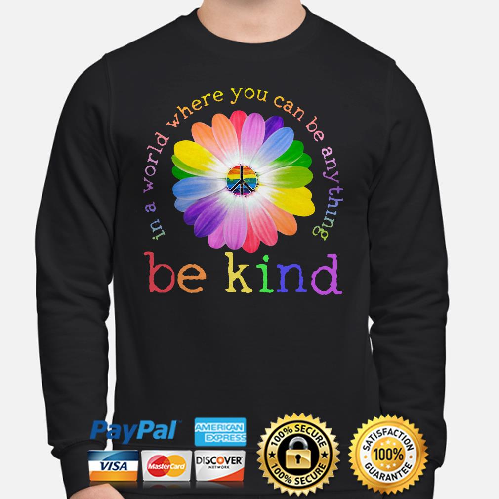 Hippie Sunflowers LGBT in a world where you can be anything be kind sweater