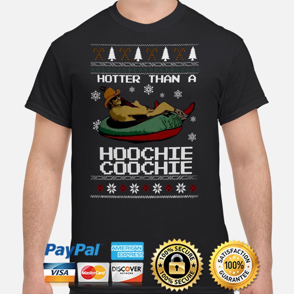 Hotter than a Hoochie Coochie Christmas ugly shirt