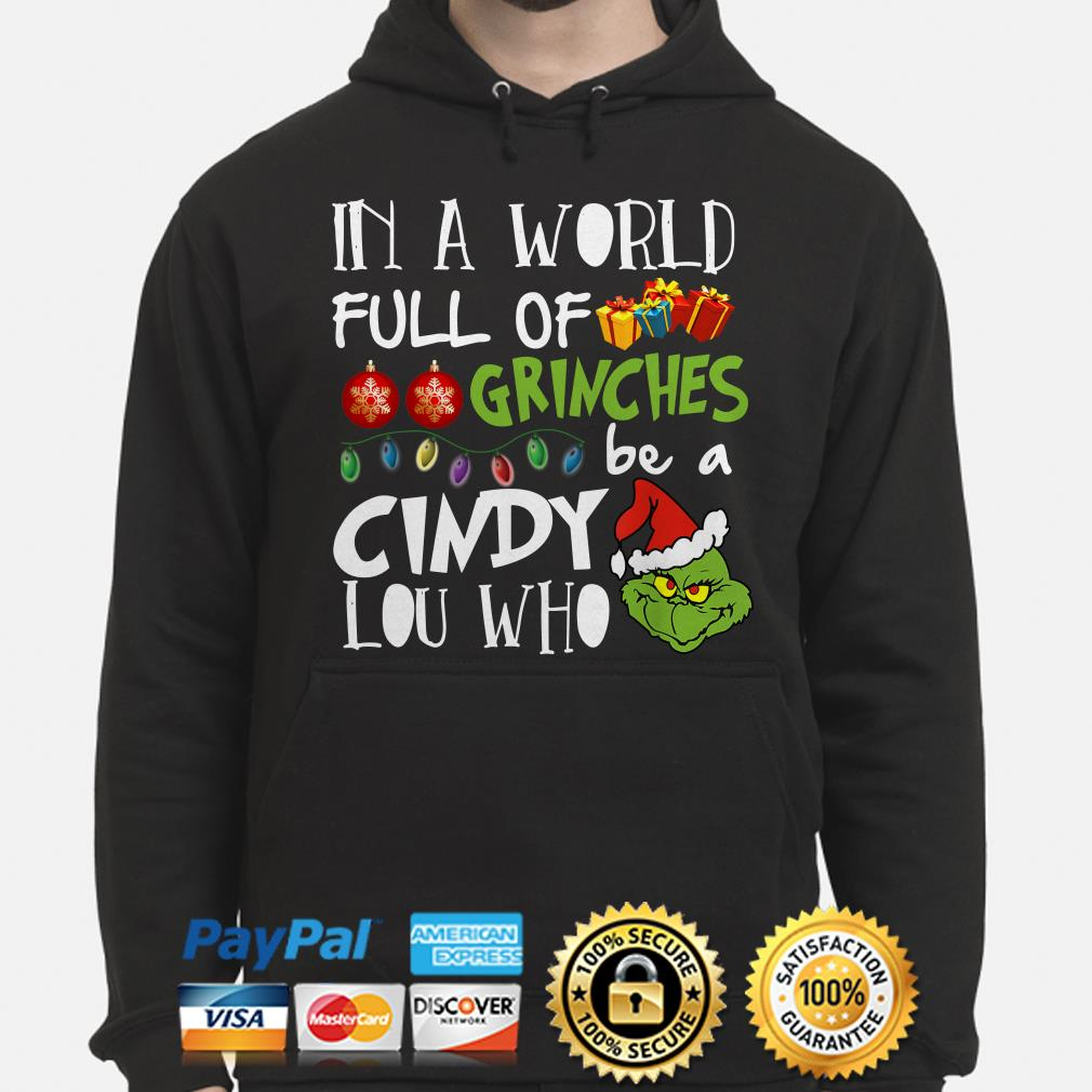 In a world full of Grinches be a Cindy Lou who Christmas hoodie