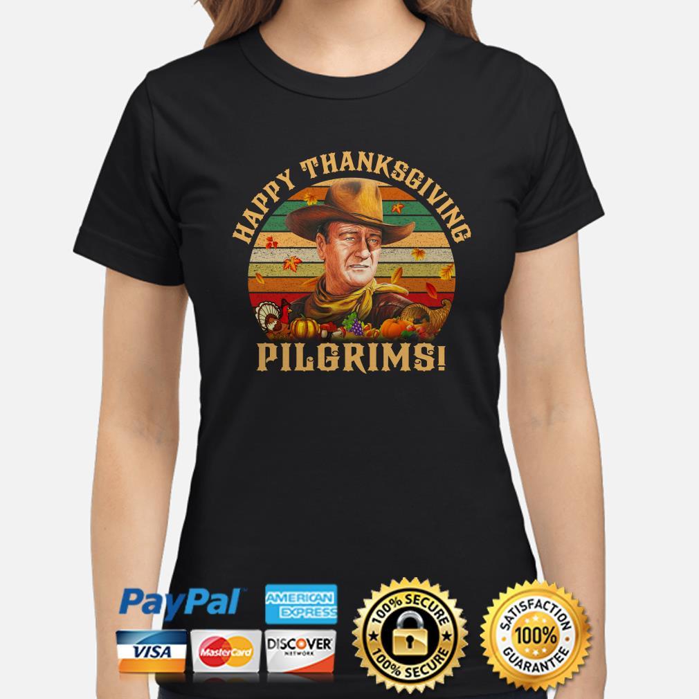 John Wayne happy Thanksgiving Pilgrims vintage ladies shirt