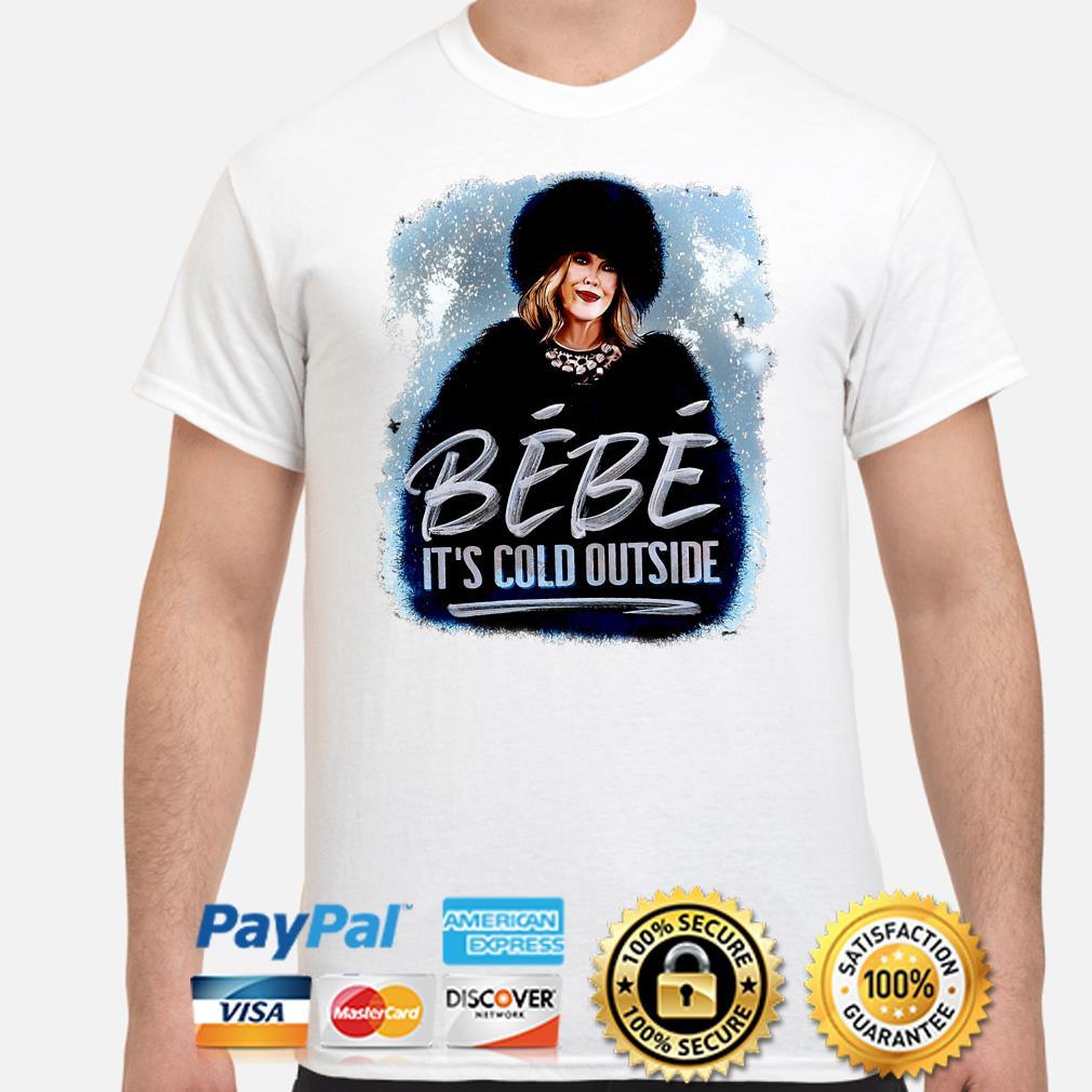 Moira Rose Schitt's Creek Bebe it's cold outside t-shirt