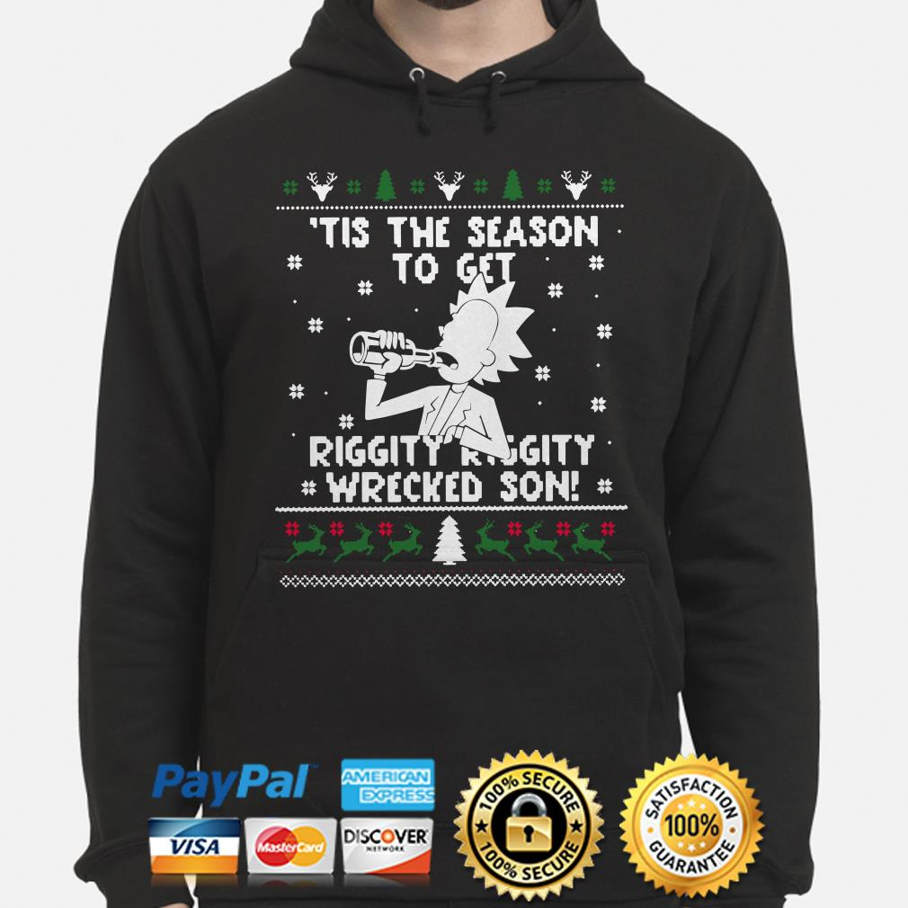 Morty Tis the season to get riggity wrecked son ugly Christmas hoodie