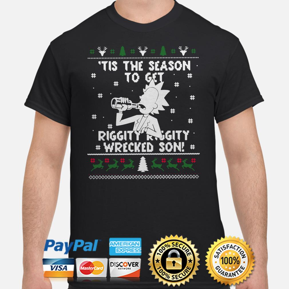 Morty Tis the season to get riggity wrecked son ugly Christmas t-shirt