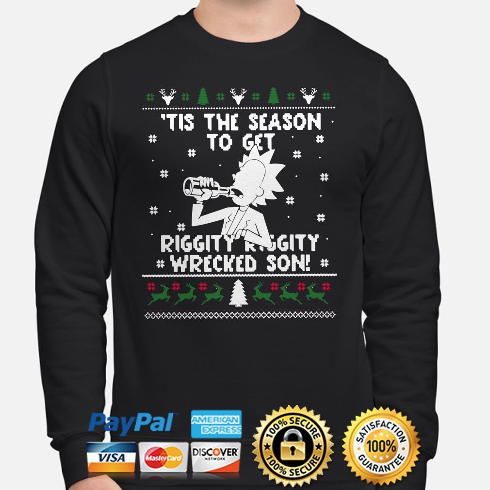 Morty Tis the season to get riggity wrecked son ugly Christmas sweater